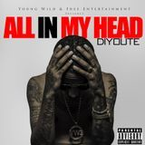 DiYoute - All In My Head Cover Art
