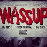 Dj Hunnit Wattz - Wassup  Feat. Fredo Santana & Lil Durk (Prod. By Natural Disaster) Cover Art