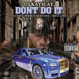 DJ Kay Slay Ft. Fat Joe, French Montana & Rico Love