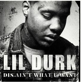 Lil Durk - Dis Aint What You Want