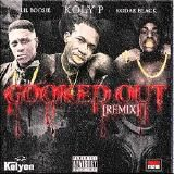 Koly P - Gooked Out (Remix)