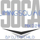 Dj 1/4 Child - LIMINGSQUAD MIX 2016 (READY FOR THE ROAD) Cover Art