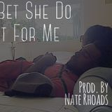 DJ 1Hunnit - Bet She Do It For Me Cover Art