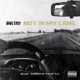 Dave East - Not In My Lane