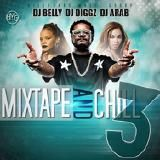 DJ Diggz, DJ Arab, Dj Belly  - Mixtape And Chill 3