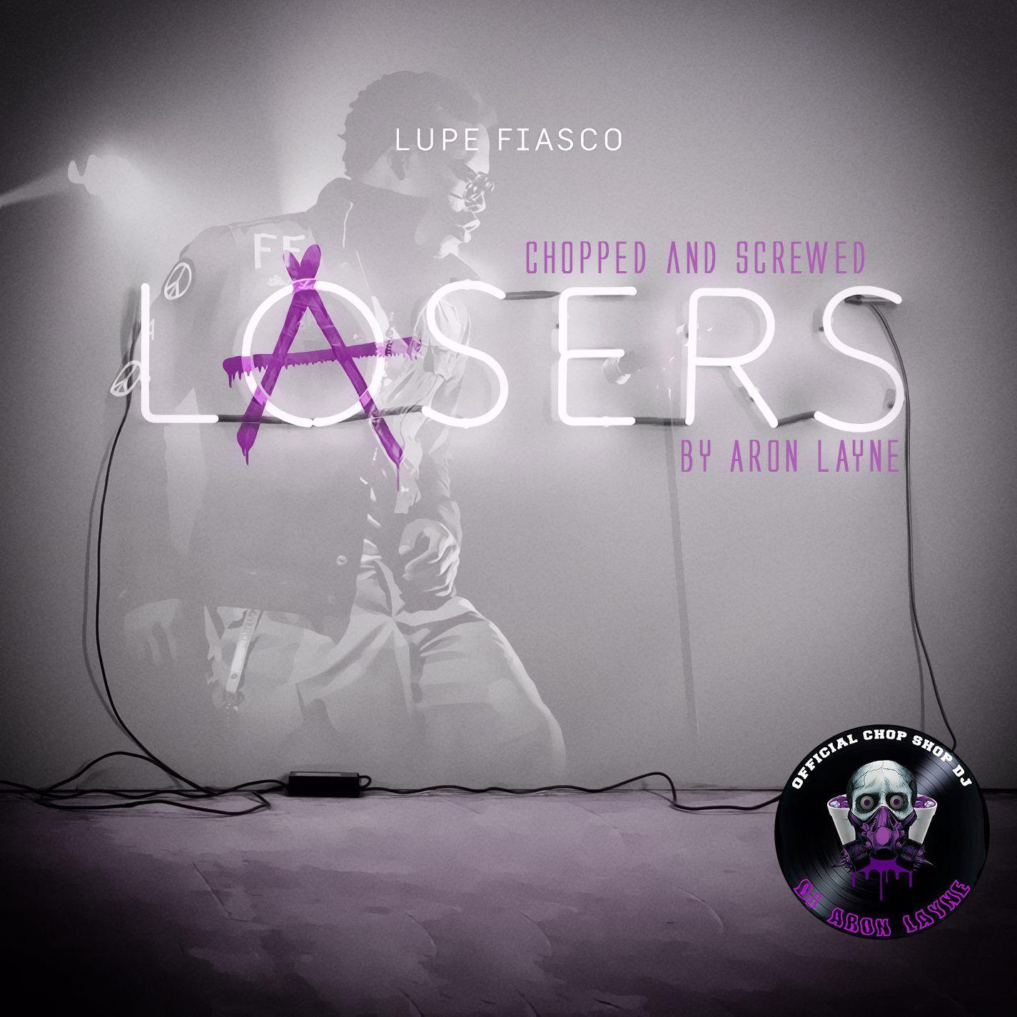 "Lupe Fiasco,DJ ARONlayne - ""Lasers"" ''Slowed&Chopped"" By ..."