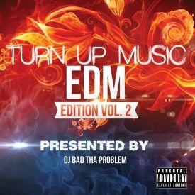 DJ BAD THA PROBLEM - Turn Up Music [EDM Edition] Vol. 2 Cover Art