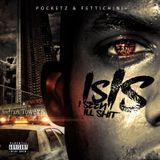 DJ Chase - Pocketz & Fettichini - ISIS (I Seen Ill Shit) Cover Art