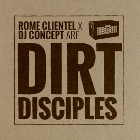 DJ Concept - Rome Clientel & DJ Concept Are Dirt Disciples Cover Art