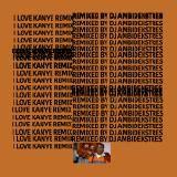 DJ Ambidekstres - I Love Kanye West (Remix)