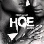 Kirko Bangz - Hoe ft YG & Yo Gotti (prod by P-Lo)