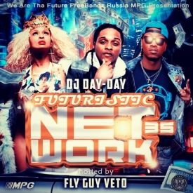 DJ Day-Day - Futuristic NetWork 35 [Hosted By Fly Guy Veto] Cover Art