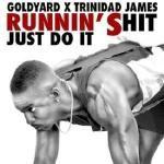 Trinidad James - Runnin' Shit [Just Do It]
