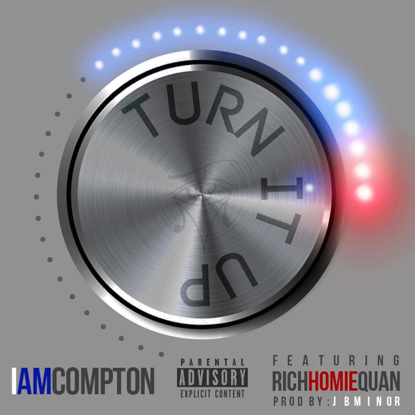 "Iamcompton - ""Turn It Up"" ft. Rich Homie Quan - Listen ..."