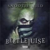 Snootie Wild - Beetlejuise