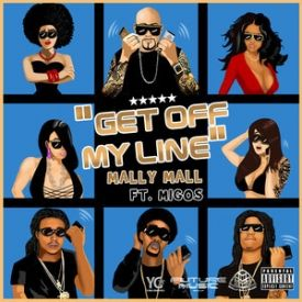 Mally Mall - Bitch Get Off My Line [Feat. Migos]