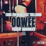 Eway Paperboy ft Trell Bruh - Ooowee (Prod 1KHoodrich) (DJ Pack)