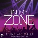 Chad B & Cascio - In My Zone (Clean) (The Trendsetterz)