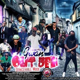 DJ DOTCOM (MIXTAPE GENIUS) - DJ DOTCOM_GWAN OUT DEH_DANCEHALL_MIX (JANUARY - 2017 - EXPLICIT VERSION) Cover Art