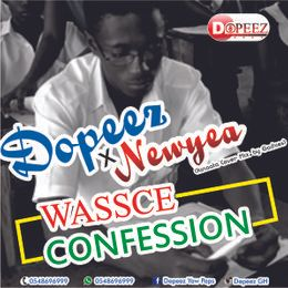 DJ ELECTION MUZIK - Dopeez ft Newyea-WASSCE Confession-(Kinnata Cover)-(Mixed by Gachios).mp3 Cover Art