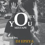 Dj Ephya - Only You Cover Art