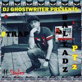 DJ Ghost Writer - TRAP BALLADZ PT 2 Track 7 PillowTalk (Remix) Zayn Lil Wayne Cover Art