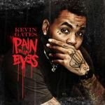 Kevin Gates - Pain In My Eyes