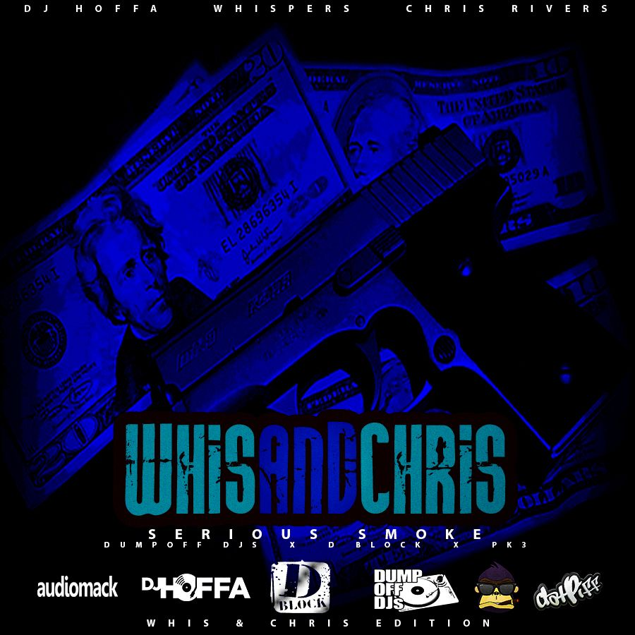 "CHRIS RIVERS & WHISPERS - ""SERIOUS SMOKE : WHIS AND CHRIS ..."