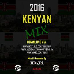 DJi KENYA - 2016 Kenyan Mix [@DJiKenya] Cover Art