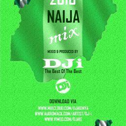 DJi KENYA - 2016 Naija Mix [@DJiKenya] Cover Art