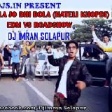 dj imran Solapur - BHAI NE BOLA JO BHI BOLA ( EMIWAY )  EDM VS ROADSHOW - DJ IMRAN SOLAPUR Cover Art