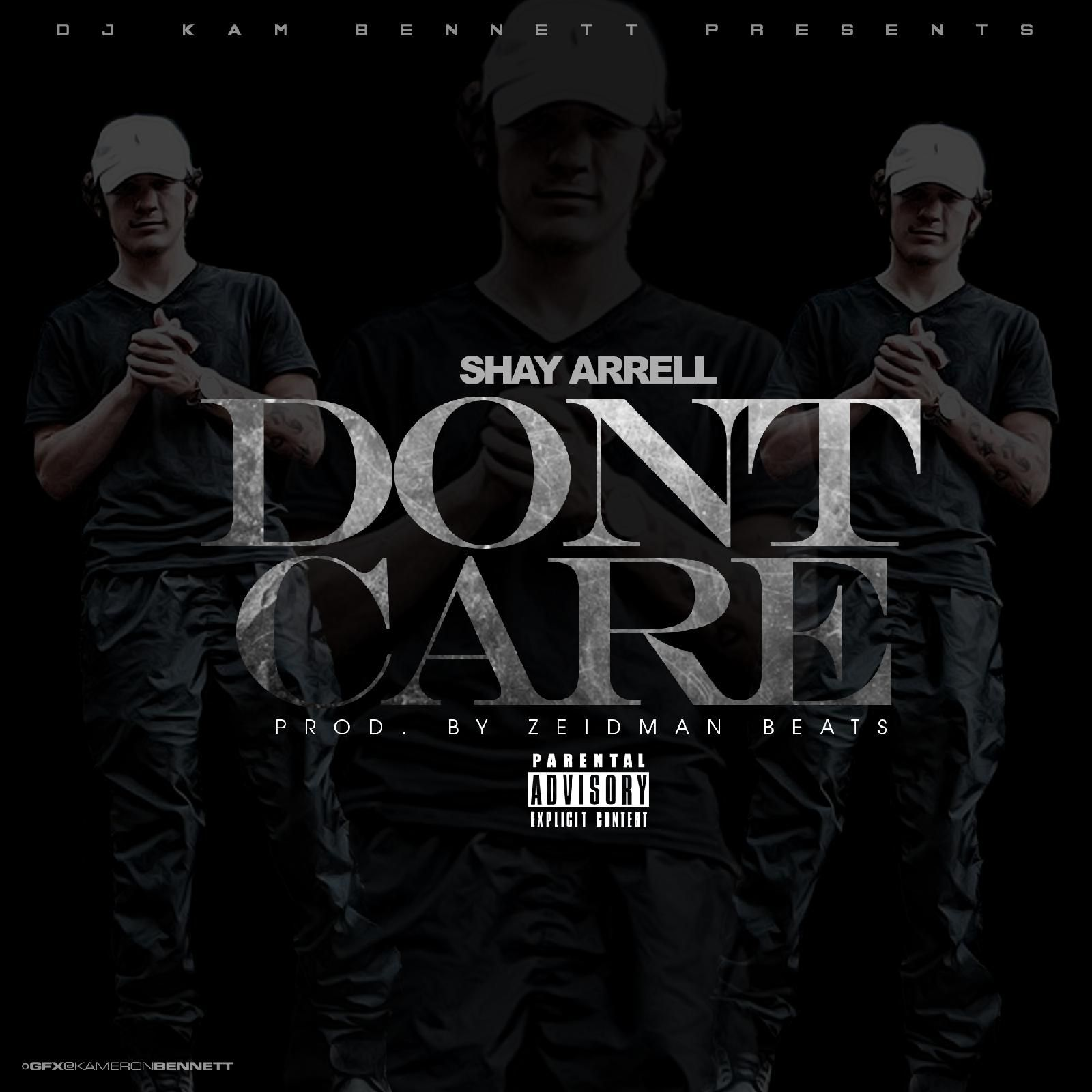 """Who Cares Song Dwnload: Shay Arrell - """"Don't Care"""" - Download"""