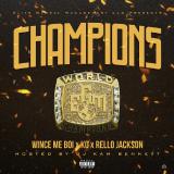 Wince Me Boi x KO x Rello Jackson - Champions