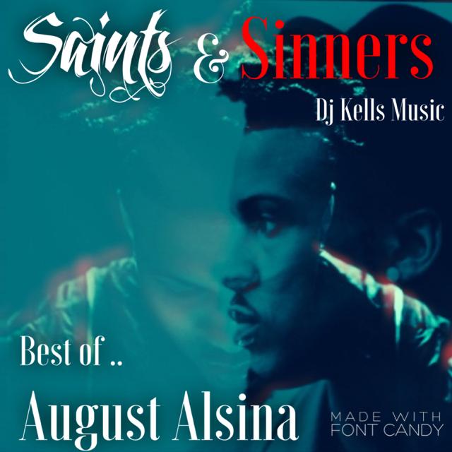 Dj Kells Music Saints Sinners Best Of August Alsina Ft Jeezy Yo Gotti Pusha T Chris