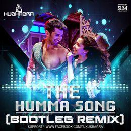DJ KUSHAGRA - The Humma Song (Bootleg Remix) - DJ Kushagra Cover Art