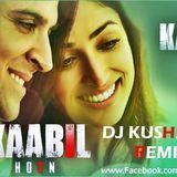 DJ KUSHAGRA - Kaabil Hoon (Title Track) - DJ Kushagra Remix Cover Art