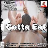 DJ lemonHEAD - I GOTTA EAT Cover Art