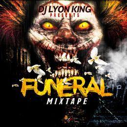 DJ LYON KING - DJ LYON KING FUNERAL MIXTAPE 2017 Cover Art