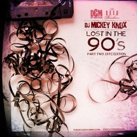 DJ Mickey Knox - Lost In The 90s  Part Two (DITC Edition)