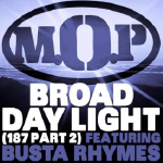 M.O.P. - Broad Daylight (187 Part 2) (Feat. Busta Rhymes) (Prod. by i-FRESH)