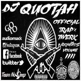 DJ Quotah - Official Trap x Twerk Remixes Volume IIII (50 Tracks) Cover Art