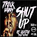 Trick Daddy Vs. DIRTY AUDIO x LOUDPVCK Vs. Lemi Vice x Action Jackson - Shut Up [DJ Quotah Trap Remix]