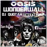 DJ Quotah - Wonderwall [DJ Quotah Twerk Remix] Cover Art