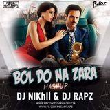 Dj Rapz - Bol Do Na Zara (Mashup) - DJ NIKhil & DJ Rapz Cover Art
