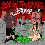 Dj Shalamar/SouthernFuego Branding - $$$ IN THE GRAVE Cover Art