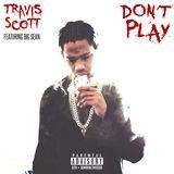 Dj Shawne - Travis Scott ft Big Sean...Dont Play (Dj Shawne Remix) DreamLifeBeat Cover Art