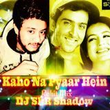 Dj SkR Shadow - Kahon Na Pyaar Hein(One Side Love)Rohit Remix-DJ SkR Shadow Cover Art