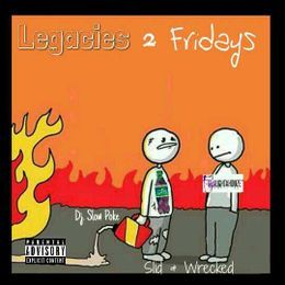 DJ SLOW POKE - LEGACIES 2 FRIDAYS     SLID AND WRECKED Cover Art