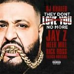 DJ Khaled - They Don't Love You No More