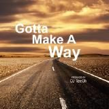 DJ TeeOh - Gotta Make A Way Cover Art